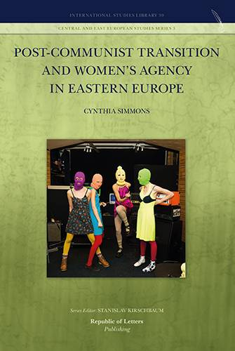 Cynthia Simmons, Post-Communist Transition and Women's Agency in Eastern Europe (Hb)
